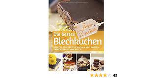 die besten blechkuchen ohne zucker das backbuch rezepte