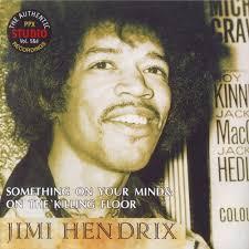 Jimi Hendrix Killing Floor Live by Jimi Hendrix Something On Your Mind U0026 On The Killing Floor 1965
