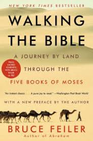 Walking The Bible A Journey By Land Through Five Books Of Moses