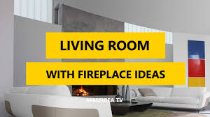 Living Room With Fireplace by 50 Awsome Living Room With Fireplace Ideas Images 2017 Youtube