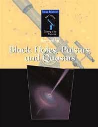Black Holes Pulsars And Quasars 21st Century Library Of The Universe Francis Reddy Isaac Asimov