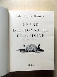 dictionnaire de cuisine dumas alexandre grand dictionnaire de cuisine suivi de l étude