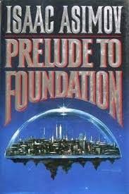 Prelude To Foundation Isaac Asimov
