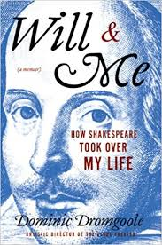 Will Me How Shakespeare Took Over My Life Dominic Dromgoole 9781933648460 Amazon Books