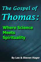 The Gospel Of Thomas Where Science Meets Spirituality Ebook By Lee Hager Steven