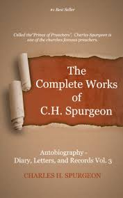 The Complete Works Of Charles Spurgeon Volume 68 Autobiography Diary Letters And