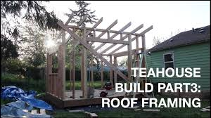 100 Backyard Tea House Build Building A Part 3 Roof Framing YouTube