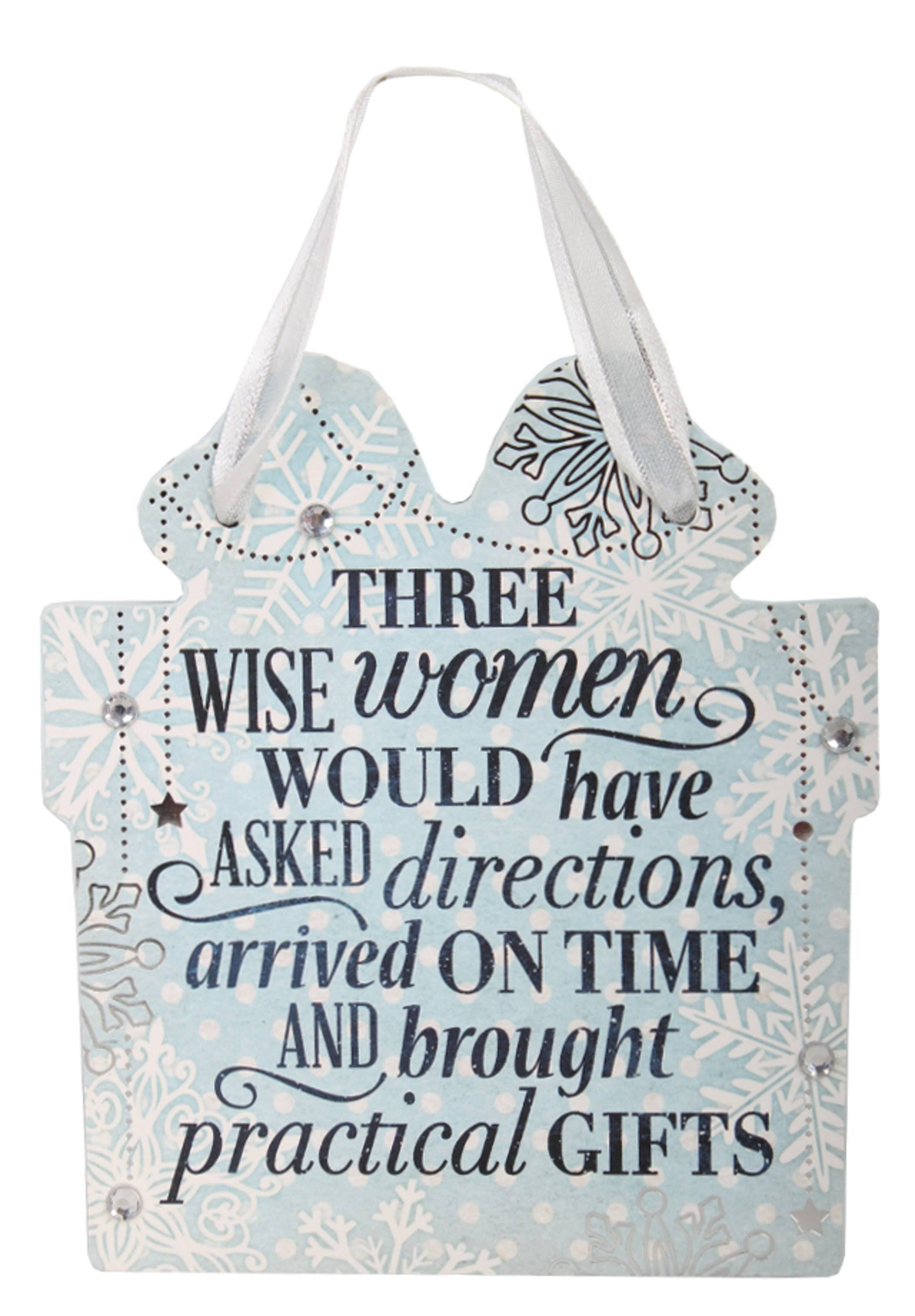 Festive Word Hanging Ornament - Three Wise Women Would