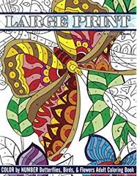 Large Print Color By Number Butterflies Birds And Flowers Adult Coloring Book Beautiful