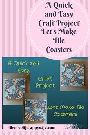 A Quick and Easy Craft Project Let s Make Tile Coasters