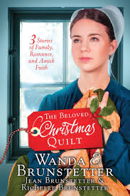 The Beloved Christmas Quilt Three Stories Of Family Romance And Amish Faith