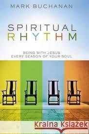Spiritual Rhythm Being With Jesus Every Season Of Your Soul