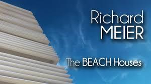 100 Richard Meier Homes MEIER The BEACH Houses