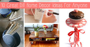 10 Great DIY Home Decor Ideas For Anyone