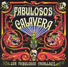 Los Fabulosos Calaveras Los Fabulosos Cadillacs