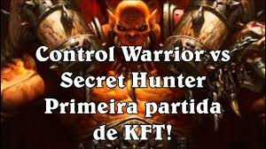 Hunter Hearthstone Deck Kft by Hearthstone Control Warrior Vs Secret Hunter Primeira Partida