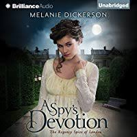 A Spys Devotion The Regency Spies Of London