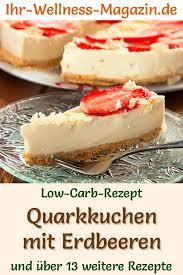 low carb quarkkuchen mit erdbeeren käsekuchen rezept ohne