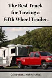 100 What Is The Best Truck For Towing For A Fifth Wheel Trailer Fifth