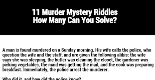 Short Halloween Riddles And Answers by 11 Murder Mystery Riddles How Many Can You Solve