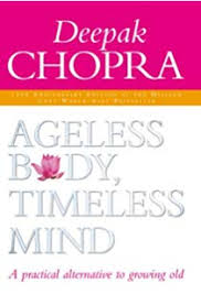 Ageless Body Timeless Mind 10th Anniversary Edition A Practical Alternative To Growing Old