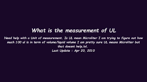 What Is The Measurement Of UL