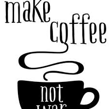 8x10 Printable Wall Art Make Coffee Not War Quote Print Black And White