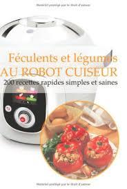cuisine cookeo livre féculents et légumes au robotcuiseur cookeo recettes