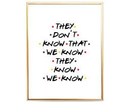 They Dont Know That We Friends TV Show