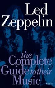 Led Zeppelin The Complete Guide To Their Music