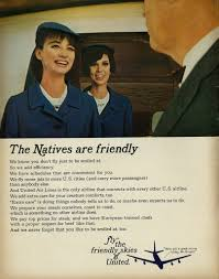 1965 United Airlines Ad The Natives Are Friendly With Pretty Stewardesses