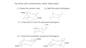 Cyclohexane Chair Conformation Flip by Two Draw Chair Cyclohexanes Follow These Steps 1 Draw The