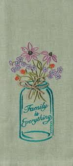 Embroidered Chambray Tea Towel With Mason Jar Design Embroidery Saying Family Is Everything
