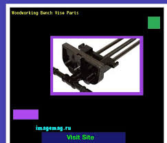 woodworking bench vise parts 134628 the best image search