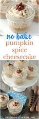 Easy Pumpkin Desserts With Few Ingredients by No Bake Pumpkin Spice Cheesecake Recipe Shaken Together