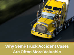 Why Semi-Truck Accidents Often Have More Value