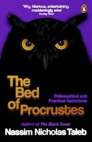 the bed of procrustes philosophical and practical aphorisms by