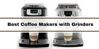 Best Coffee Makers With Grinder Reviews 2018