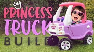 100 Truck Cozy Coupe Little Tikes Princess Unboxing Build Test Drive YouTube