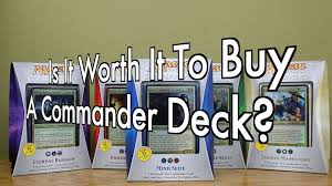mtg is it worth it to buy a commander deck magic the gathering