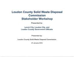 100 Loudon County Trucking AGENDA LOUDON COUNTY SOLID WASTE DISPOSAL COMMISSION January 13