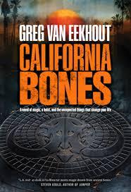 Bones Sinking Like Stones Meaning by California Bones Daniel Blackland 1 By Greg Van Eekhout