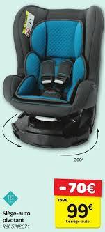 housse siege voiture carrefour promotion carrefour siège auto pivotant tex baby bébé