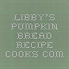 Libbys Pumpkin Muffins Calories by The 25 Best Libby U0027s Pumpkin Bread Recipe Ideas On Pinterest