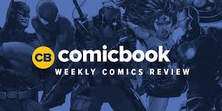 Comic Book Reviews For This Week 5 9 2018
