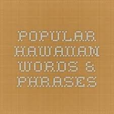 Popular Hawaiian Words Phrases