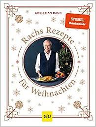 rachs rezepte für weihnachten rach christian nl