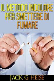IL Metodo Indolore Per Smettere Di Fumare Italian Edition By Jack G