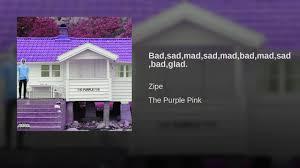 Bad sad mad sad mad bad mad sad bad glad