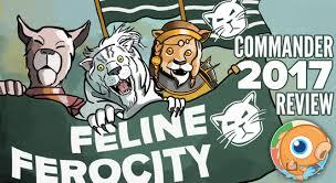 Cat Deck Mtg Goldfish by Commander 2017 Review Feline Ferocity Cats